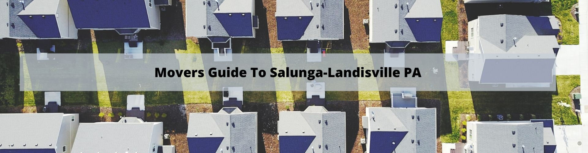 Mover's Guide to Salunga-Landisville PA